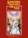 Something Beautiful for God (MP3)