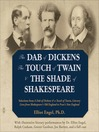 The Dab of Dickens, The Touch of Twain, and The Shade of Shakespeare (MP3): Selections from A Dab of Dickens & a Touch of Twain, Literary Lives from Shakespeare's Old England to Frost's New England by Elliot Engel, PhD with Illustrative Literary Performances