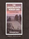 The Kingdom Where Nobody Dies (MP3): John McIntire Mystery Series, Book 4