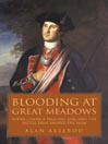 Blooding at Great Meadows (MP3): Young George Washington and the Battle That Shaped the Man