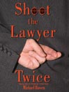 Shoot the Lawyer Twice (MP3): Rep and Melissa Pennyworth Mystery Series, Book 4