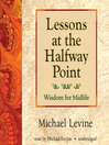 Lessons at the Halfway Point (MP3): Wisdom for Midlife