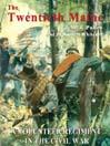 The Twentieth Maine (MP3): A Volunteer Regiment in the Civil War