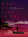 What We Lost in the Dark (MP3): What We Saw at Night Series, Book 2