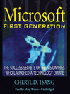 Microsoft First Generation (MP3): The Success Secrets of the Visionaries Who Launched a Technology Empire