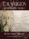 C. H. Spurgeon Autobiography, Volume 2 (MP3): The Full Harvest 1860-1892