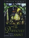 The Difficult Saint (MP3): Catherine LeVendeur Series, Book 6