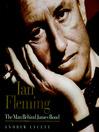 Ian Fleming (MP3): The Man behind James Bond