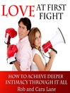 Love at First Fight (MP3): How to Achieve Deeper Intimacy Through it All