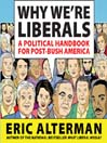 Why We're Liberals (MP3): A Political Handbook for Post-Bush America