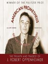 American Prometheus (MP3): The Triumph and Tragedy of J. Robert Oppenheimer