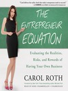 The Entrepreneur Equation (MP3): Evaluating the Realities, Risks, and Rewards of Having Your Own Business