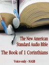 The Book of 1st Corinthians (MP3): The Voice Only New American Standard Bible (NASB)