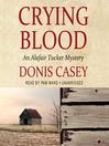 Crying Blood (MP3): Alafair Tucker Series, Book 5
