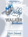 Holidays with the Walker Brothers (MP3): Alluring Indulgence Series, Book 4
