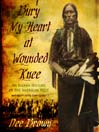 Bury My Heart at Wounded Knee (MP3): An Indian History of the American West