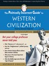 The Politically Incorrect Guide<sup>TM</sup> to Western Civilization (MP3)