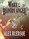 Wake of the Bloody Angel (MP3): Eddie LaCrosse Series, Book 4