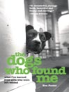 The Dogs Who Found Me (MP3): What I've Learned from Pets Who Were Left Behind