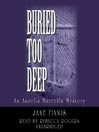 Buried Too Deep (MP3): Aurelia Marcella Mystery Series, Book 3