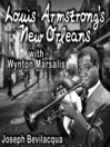 Louis Armstrong's New Orleans, with Wynton Marsalis (MP3): A Joe Bev Musical Sound Portrait