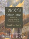Tolkien's Ordinary Virtues (MP3): Exploring the Spiritual Themes of The Lord of the Rings