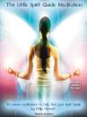 The Little Spirit Guide Meditation (MP3)
