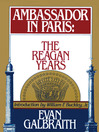 Ambassador in Paris (MP3): The Regan Years