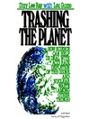 Trashing the Planet (MP3): How Science Can Help Us Deal with Acid Rain, Depletion of the Ozone, and Nuclear Waste (among Other Things)