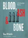 Blood, Ash, and Bone (MP3): Tai Randolph Mystery Series, Book 3