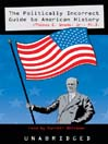 The Politically Incorrect Guide<sup>TM</sup> to American History (MP3)