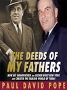 The Deeds of My Fathers (MP3): How My Grandfather and Father Built New York and Created the Tabloid World of Today