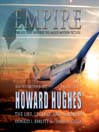 Empire (MP3): The Life, Legend, and Madness of Howard Hughes