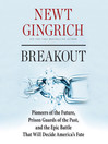 Breakout (MP3): Pioneers of the Future, Prison Guards of the Past, and the Epic Battle That Will Decide America's Fate