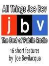 All Things Joe Bev (MP3): The Best of Public Radio