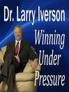 Winning Under Pressure (MP3): The 7 Crucial Ingredients to a Winning System