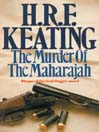 The Murder of the Maharajah (MP3): Inspector Ghote Series, Book 12