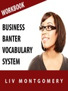 Business Banter Vocabulary System (MP3): Speed Learning Now Vocabulary Builder