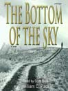 The Bottom of the Sky (MP3): A Novel