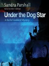 Under the Dog Star (MP3): Rachel Goddard Mystery Series, Book 4