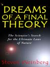 Dreams of a Final Theory (MP3): The Scientist's Search for the Ultimate Laws of Nature
