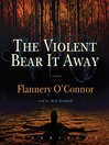 The Violent Bear It Away (MP3): A Novel