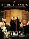 Revolutionaries (MP3): A New History of the Invention of America