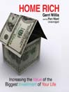 Home Rich (MP3): Increasing the Value of the Biggest Investment of Your Life