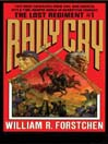 Rally Cry (MP3): The Lost Regiment Series, Book 1