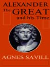 Alexander the Great and His Time (MP3)