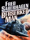 Berserker Man (MP3): Berserker Series, Book 4