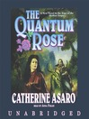 The Quantum Rose (MP3): Saga of the Skolian Empire Series, Book 6