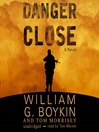 Danger Close (MP3): A Novel