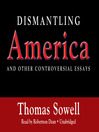 Dismantling America (MP3): and Other Controversial Essays